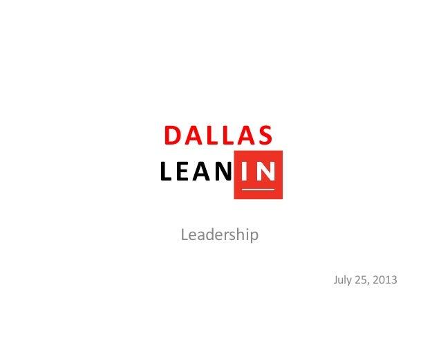 DALLAS   LEAN  IN   Leadership   July  25,  2013