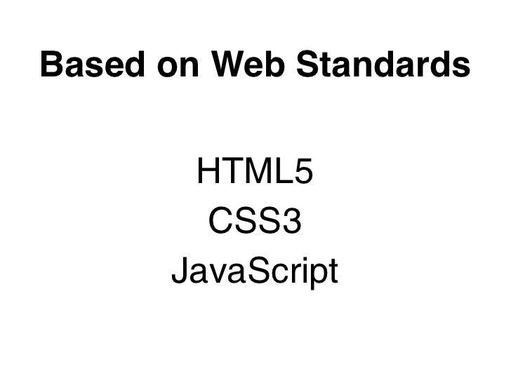 Based on Web Standards       HTML5        CSS3      JavaScript