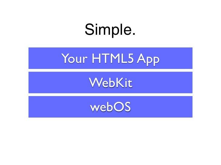 Simple.Your HTML5 App   WebKit    webOS
