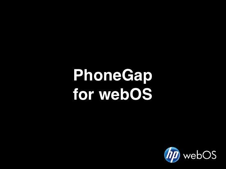 PhoneGapfor webOS