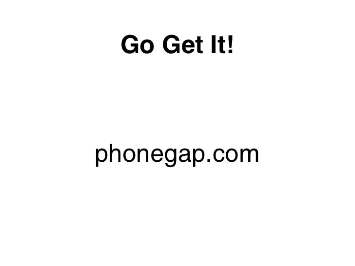 Go Get It!phonegap.com