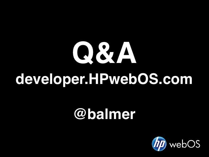 Q&Adeveloper.HPwebOS.com      @balmer