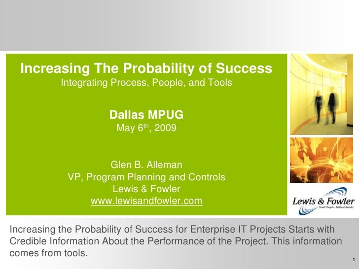 Increasing The Probability of Success            Integrating Process, People, and Tools                         Dallas MPU...