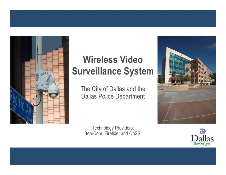 Wireless Video Surveillance System  The City of Dallas and the  Dallas Police Department         Technology Providers:   B...