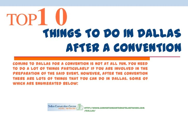 TOP1           0 TO DO IN DALLAS             THINGS                       AFTER A CONVENTIONComing to Dallas for a convent...