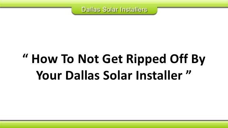 """"""" How To Not Get Ripped Off By Your Dallas Solar Installer """"<br />"""
