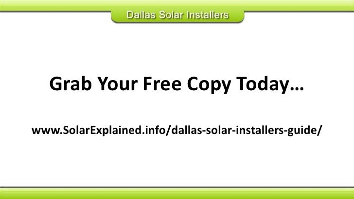 Grab Your Free Copy Today…www.SolarExplained.info/dallas-solar-installers-guide/<br />