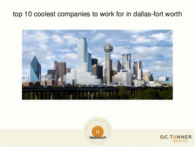 top 10 coolest companies to work for in dallas-fort worth