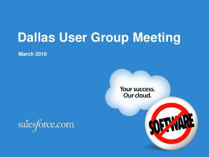 Dallas User Group Meeting<br />March 2010<br />