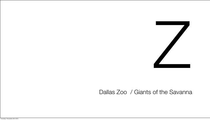 Z                             Dallas Zoo / Giants of the SavannaTuesday, December 28, 2010