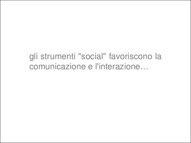 negozio n° verden° verde Social network internet (twitter, youtube, linkedin,...) Partecipante esterno Partecipante aziend...
