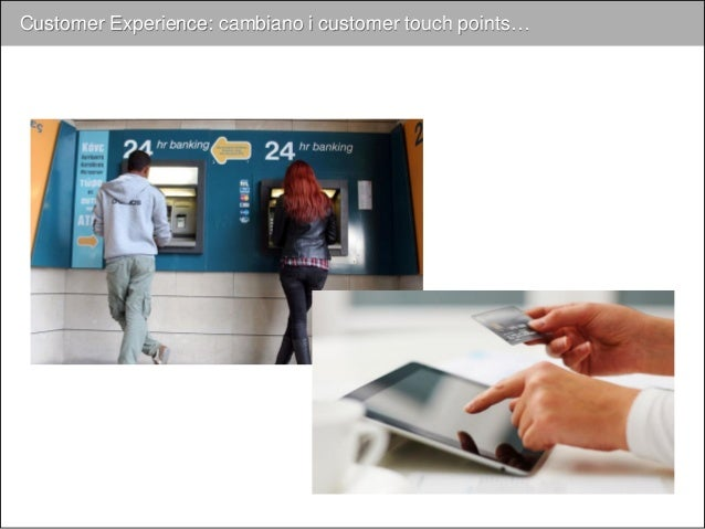 Customer Experience: cambiano i customer touch points…