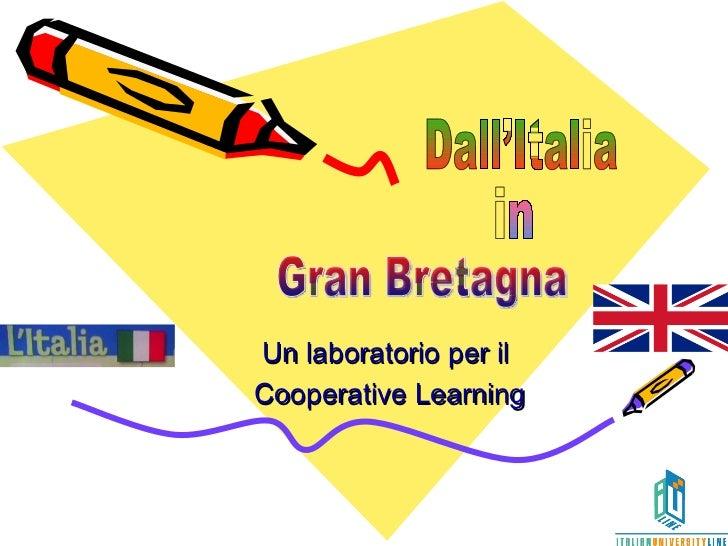 Un laboratorio per il  Cooperative Learning Dall'Italia Gran Bretagna in