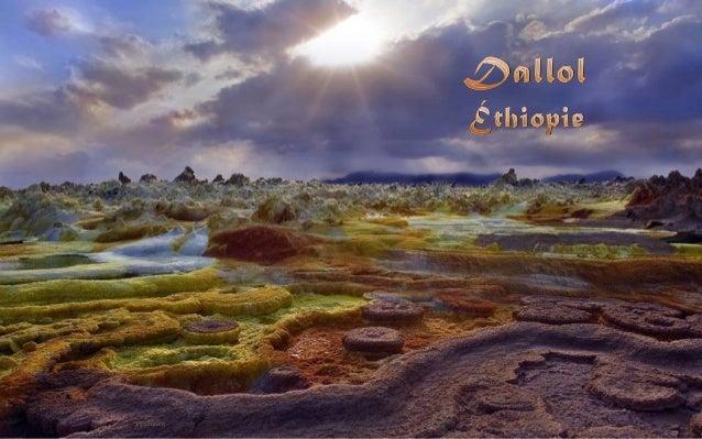 Dallol est un cratère situé dans le désert du Danakil, au nord-est de l'Éthiopie, à une quinzaine de kilomètres de la fron...