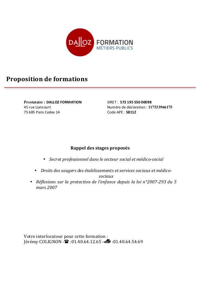 ! ! ! Prestataire : DALLOZ&FORMATION& & & SIRET&:&&572&195&550&00098& 45&rue&Liancourt& & & & & Numéro&de&déclaration&:&11...