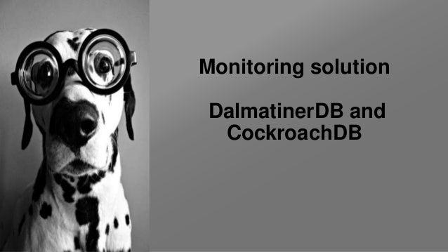 Monitoring solution DalmatinerDB and CockroachDB