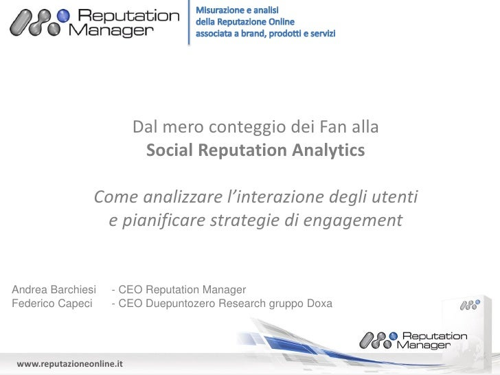 Dal mero conteggio dei Fan alla                             Social Reputation Analytics                  Come analizzare l...