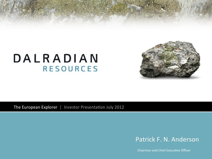 The European Explorer  │  Investor Presenta4on July 2012                                              ...