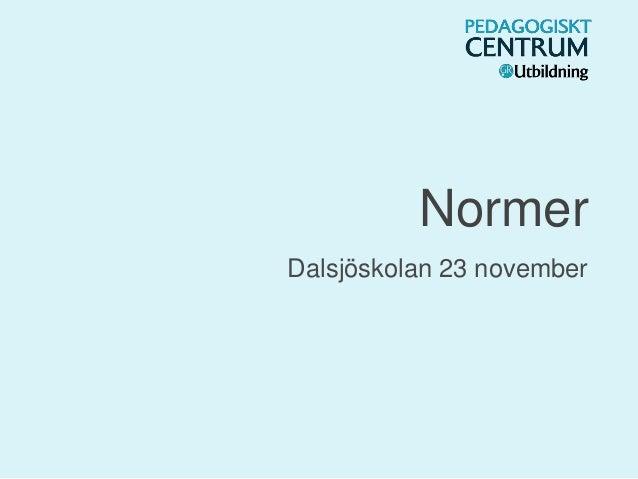 Normer Dalsjöskolan 23 november