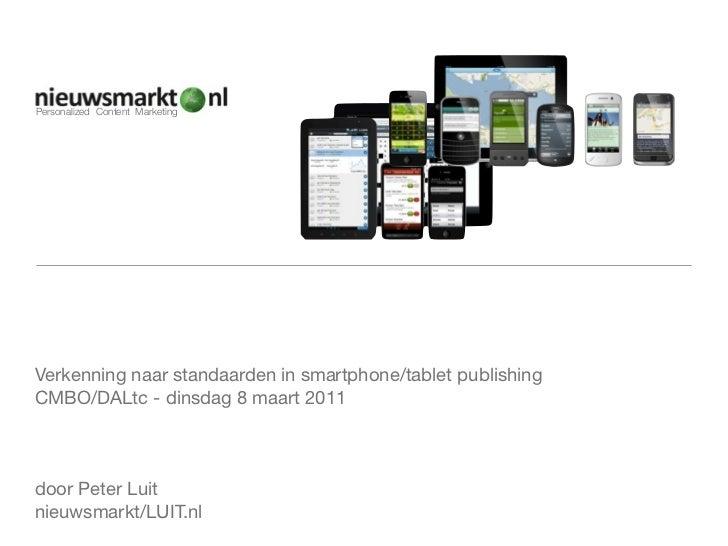 Personalized Content MarketingVerkenning naar standaarden in smartphone/tablet publishingCMBO/DALtc - dinsdag 8 maart 2011...