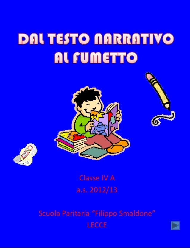 """Classe IV Aa.s. 2012/13Scuola Paritaria """"Filippo Smaldone""""LECCE"""
