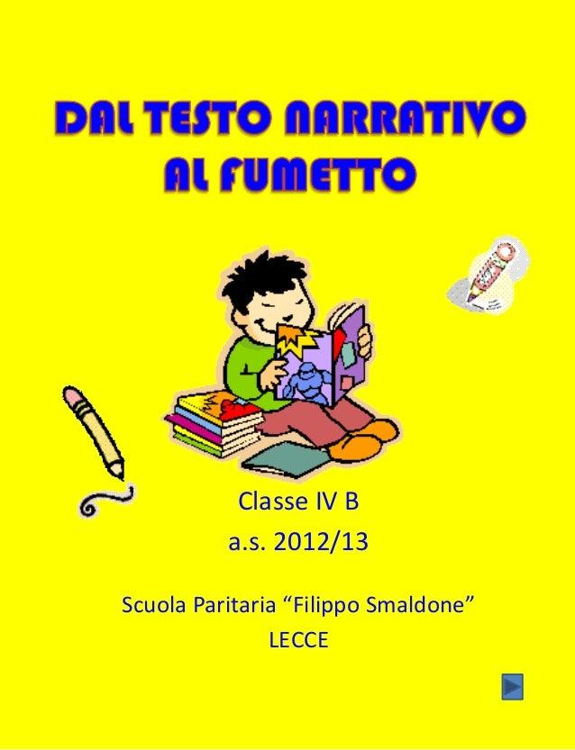 """Classe IV Ba.s. 2012/13Scuola Paritaria """"Filippo Smaldone""""LECCE"""