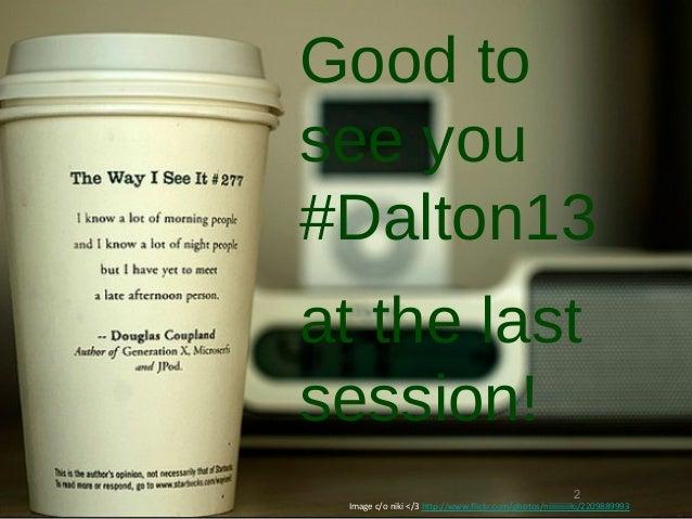 Good tosee you#Dalton13at the lastsession!                                                          2 Image c/o niki </3 h...