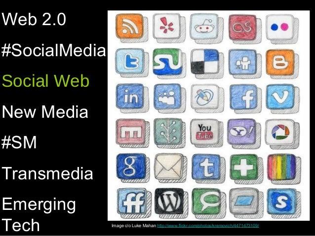 Web 2.0#SocialMediaSocial WebNew Media#SMTransmediaEmergingTech           Image c/o Luke Mahan http://www.flickr.com/photo...