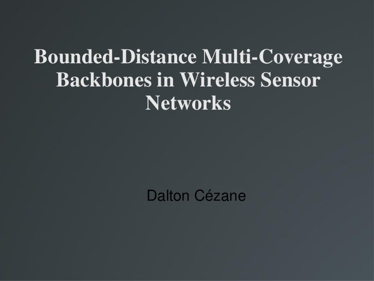 Bounded-Distance Multi-Coverage  Backbones in Wireless Sensor           Networks           Dalton Cézane