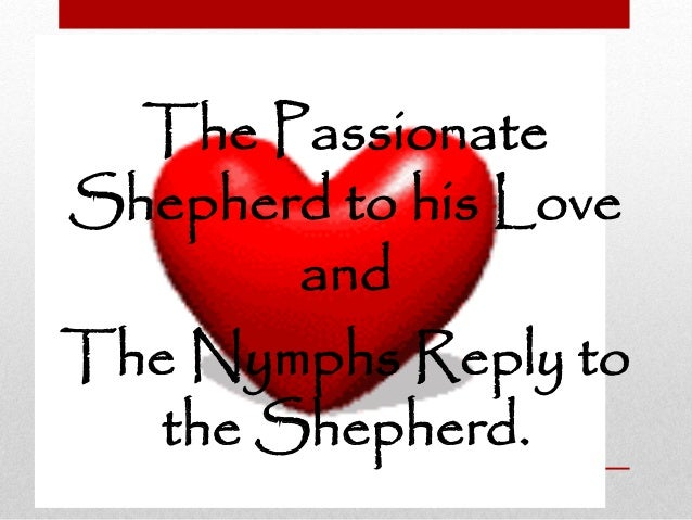 an analysis of the nymph s reply To the shepherd' and find homework help for other the nymph's reply to the  shepherd questions at enotes  .