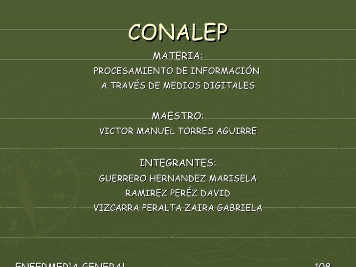 CONALEP <ul><li>MATERIA: </li></ul><ul><li>PROCESAMIENTO DE INFORMACIÓN  </li></ul><ul><li>A TRAVÉS DE MEDIOS DIGITALES </...