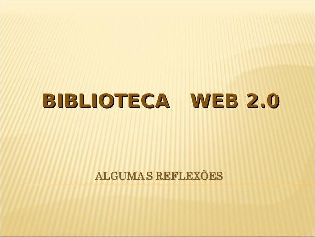 BIBLIOTECA WEB 2.0BIBLIOTECA WEB 2.0