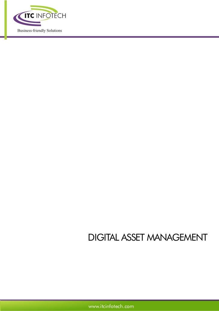 DIGITAL ASSET MANAGEMENTwww.itcinfotech.com