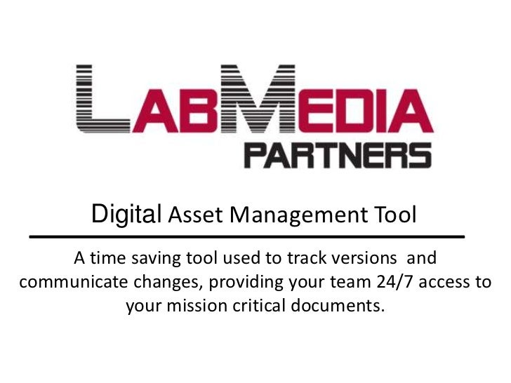 Digital Asset Management Tool<br />A time saving tool used to track versions  and communicate changes, providing your team...
