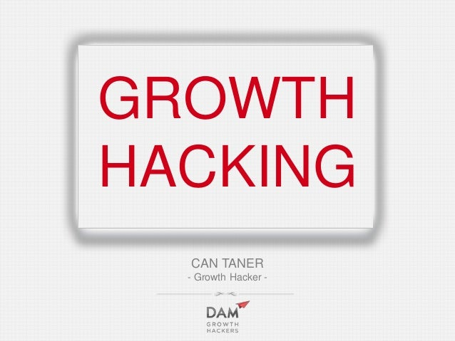 GROWTH HACKING CAN TANER - Growth Hacker -