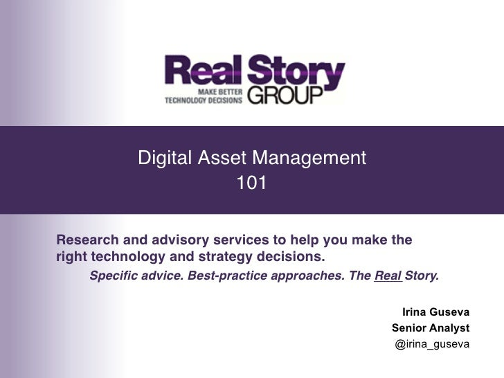 """Digital Asset Management                       101""""Research and advisory services to help you make theright technology an..."""