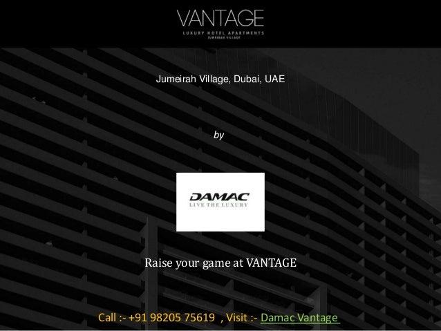 Damac Raise your game at VANTAGE Call :- +91 98205 75619 , Visit :- Damac Vantage Vantage Jumeirah Village, Dubai, UAE by