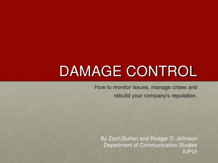 DAMAGE CONTROL    How to monitor issues, manage crises and           rebuild your company's reputation.          By Zach B...