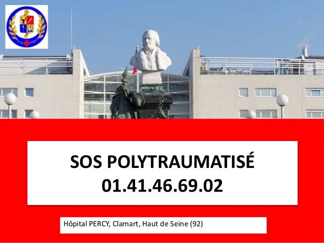SOS POLYTRAUMATISÉ  01.41.46.69.02  Hôpital PERCY, Clamart, Haut de Seine (92)