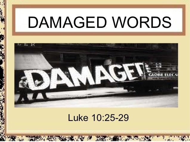 DAMAGED WORDS   Luke 10:25-29