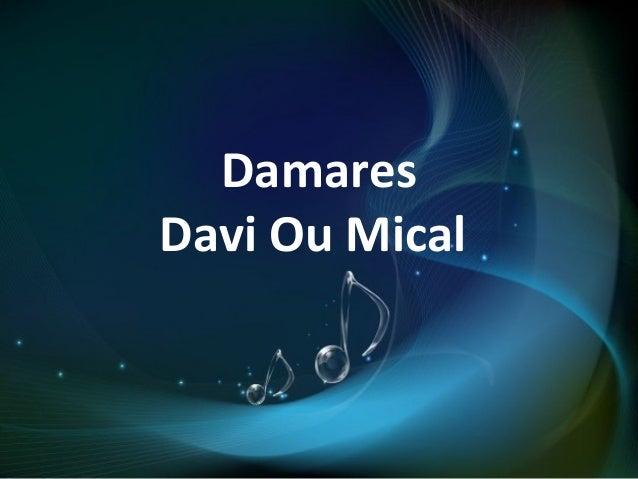 Damares Davi Ou Mical
