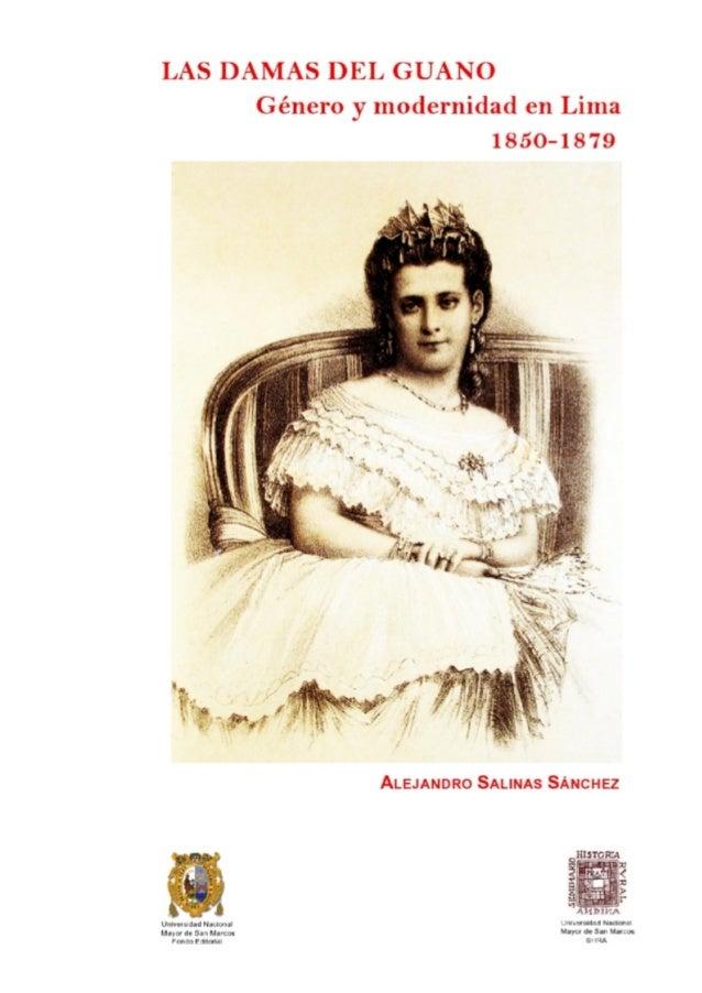 Alejandro Salinas Sánchez  LAS DAMAS DEL GUANO Género y modernidad en Lima 1850-1879  UNIVERSIDAD NACIONAL MAYOR DE SAN MA...