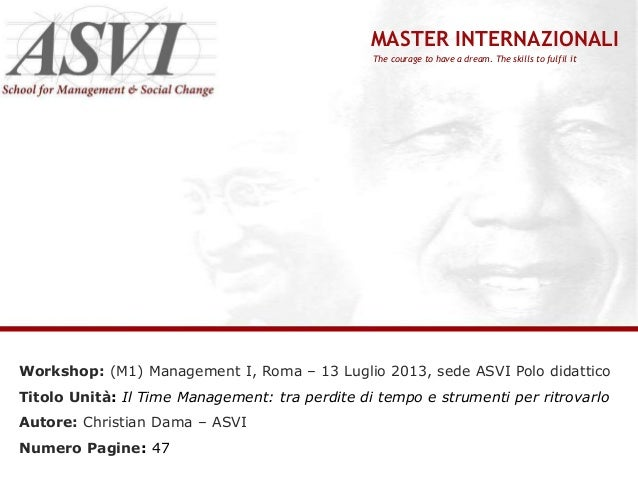 MASTER INTERNAZIONALI The courage to have a dream. The skills to fulfil it  Workshop: (M1) Management I, Roma – 13 Luglio ...