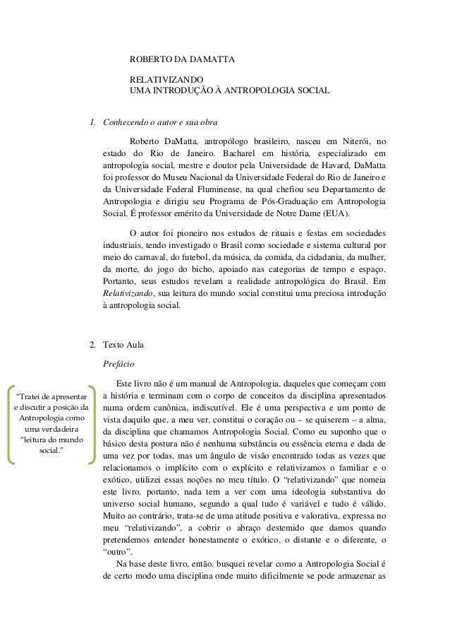 ROBERTO DA DAMATTA RELATIVIZANDO UMA INTRODUÇÃO À ANTROPOLOGIA SOCIAL  1. Conhecendo o autor e sua obra Roberto DaMatta, a...