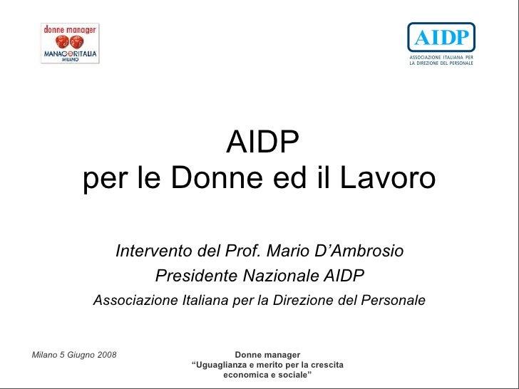 AIDP            per le Donne ed il Lavoro                     Intervento del Prof. Mario D'Ambrosio                       ...
