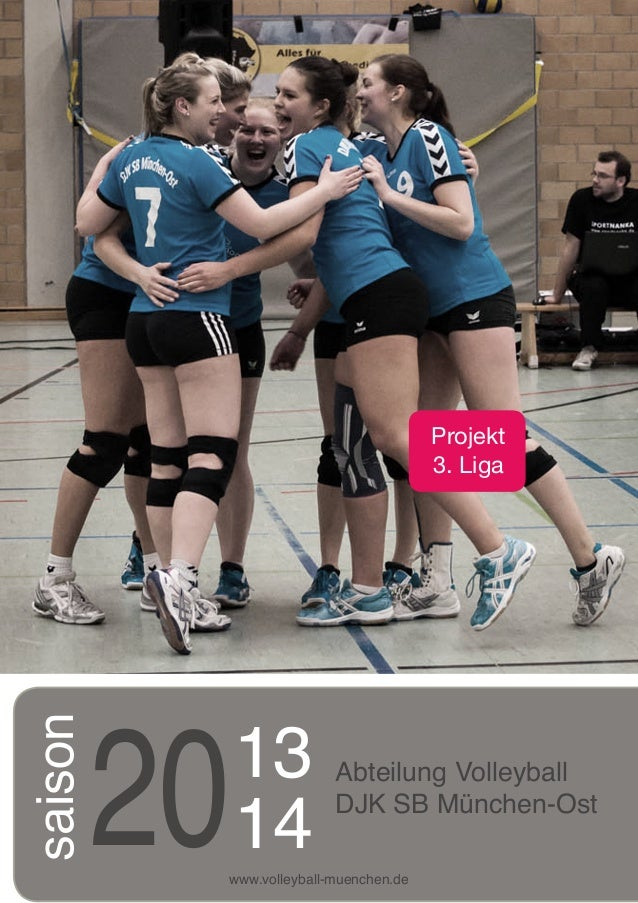 1  Projekt 3. Liga  saison  20  13 14  Abteilung Volleyball DJK SB München-Ost  www.volleyball-muenchen.de