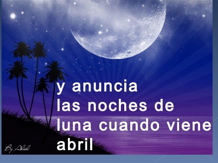 y anuncia las noches de luna cuando viene abril