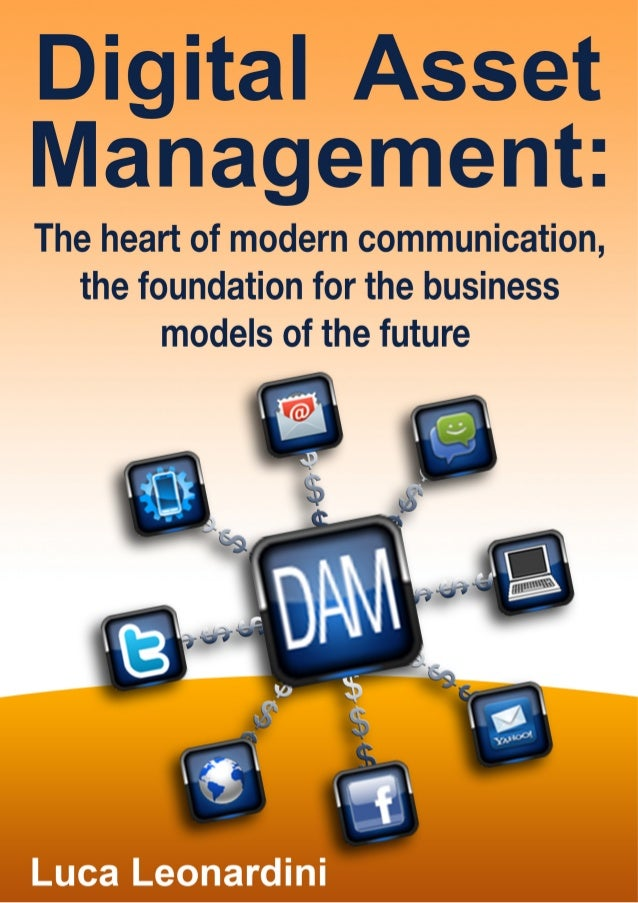 2www.lucaleonardini.com The DAM System: The Heart of Modern Communication The Foundation for The New Business Models of Th...