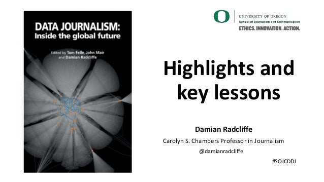Highlights and key lessons Damian Radcliffe Carolyn S. Chambers Professor in Journalism @damianradcliffe #SOJCDDJ