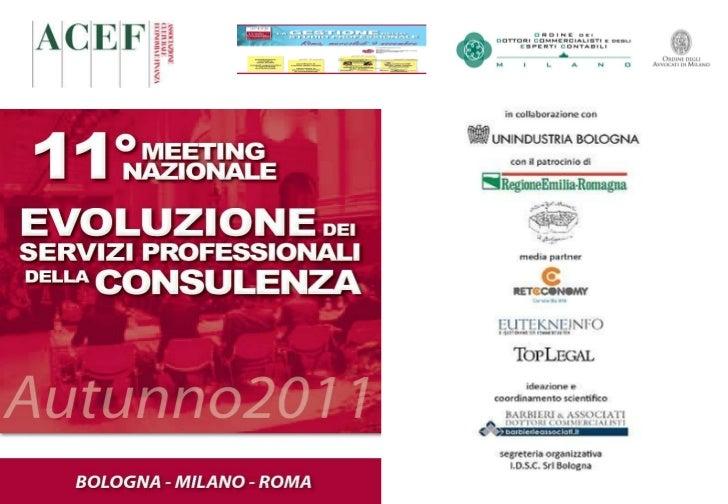 """Edizione 2008 Meeting Nazionale """"Evoluzione degli Studi professionali"""" 10 ottobre 2007 Ciclo """"Evoluzione degli studi profe..."""